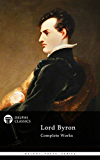 Delphi Complete Works of Lord Byron (Illustrated) (Delphi Poets Series Book 6)