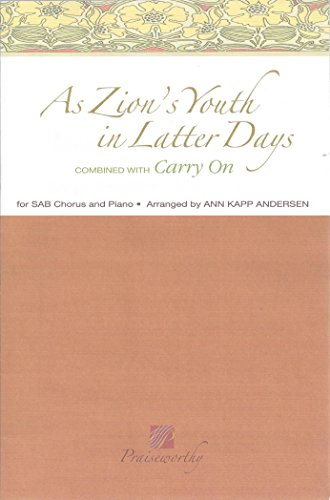 As Zion's Youth in Latter Days (combined with Carry On) - SAB Choir & Piano - Ann Kapp Anderson (As Zions Youth In Latter Days Sheet Music)
