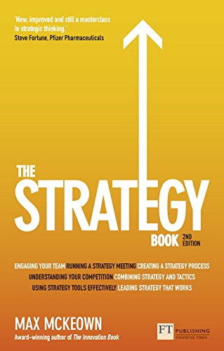 The Strategy Book: How to think and act strategically to deliver outstanding results (2nd Edition) (The X Book)