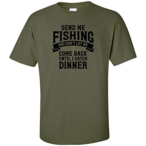 Send Me Fishing And Don't Let Me Come Back Until I Catch Dinner Black Logo T Shirt Mens Fishing Short Sleeve Shirt Boating Fishing Pole Bluegill Trout Fishing Reel On ()