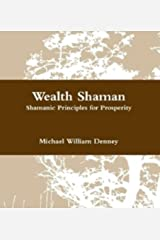 Wealth Shaman Kindle Edition