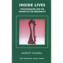 Inside Lives: Psychoanalysis and the Growth of the Personality (The Tavistock Clinic Series)