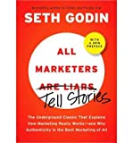 img - for All Marketers Are Liars: The Power of Telling Authentic Stories in a Low-Trust World (Hardback) - Common book / textbook / text book