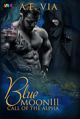 Blue Moon III - Call of the Alpha (French Edition) by A.E. Via