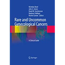 Rare and Uncommon Gynecological Cancers: A Clinical Guide