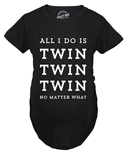 Maternity All I Do is Twin Twin Twin No Matter What Tshirt Funny Rap Lyrics Pregnancy Tee (Black) - XXL - Matters Maternity T-shirt