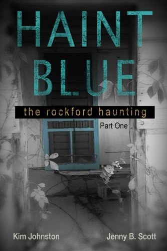 Haint Blue: The Rockford Haunting - Part One (Volume 1) by Jenny Scott - Rockford Mall Shopping