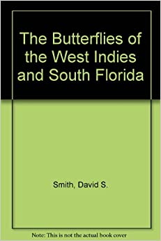 The Butterflies of the West Indies and South Florida