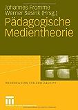 Pädagogische Medientheorie (Medienbildung und Gesellschaft)