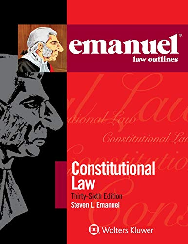 Emanuel Law Outlines for Constitutional Law ()