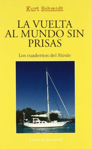 Descargar Libro La Vuelta Al Mundo Sin Prisas Kurt Schmidt