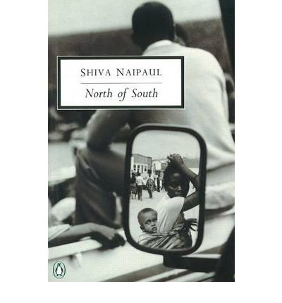 North Of South An African Journey By Shiva Naipaul Published