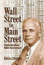 Wall Street to Main Street: Charles Merrill and Middle-Class Investors by Brand: Praeger