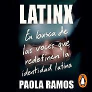 Latinx [Finding Latinx]: En busca de las voces que redefinen la identidad latina [In Search of the Voices Rede
