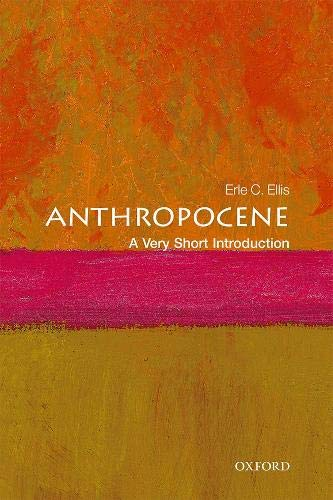 Anthropocene: A Very Short Introduction (Very Short Introductions)