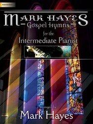 Mark Hayes: Gospel Hymns for the Intermediate Pianist (Gospel Book Hymn)