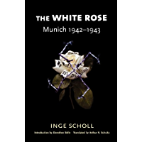 The White Rose: Munich, 1942–1943: Munich, 1942-1943