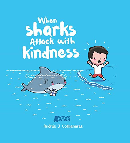 Book Cover: When Sharks Attack With Kindness
