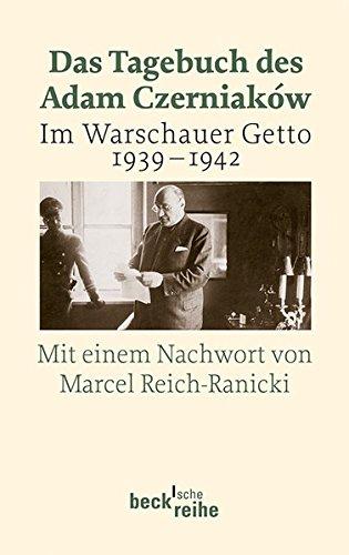 Das Tagebuch des Adam Czerniaków: Im Warschauer Getto 1939 - 1942