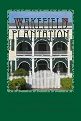 Wakefield Plantation: History and Cookbook