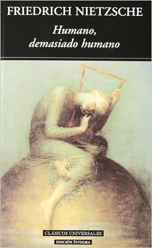 Humano, demasiado humano/ Human, All Too Human (Clasicos Universales/ Universal Classics)