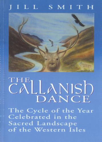 The Callanish Dance: The Cycle of the Year Celebrated in the Sacred Landscapes of the Western Isles ebook
