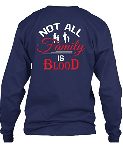 9848efaa Not All Family Is Blood T Shirt, I Love My Home T Shirt Long (