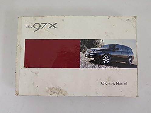 2006 saab 9 7x 97x owners manual saab motors amazon com books rh amazon com 2006 saab 9-5 owner's manual 2006 saab 97x owners manual