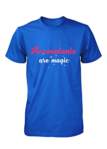 Accountants Are Magic. Awesome Gift - Unisex Tshirt