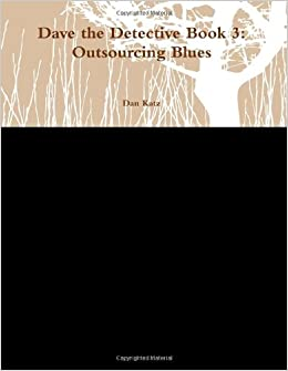 Book Dave the Detective Book 3: Outsourcing Blues