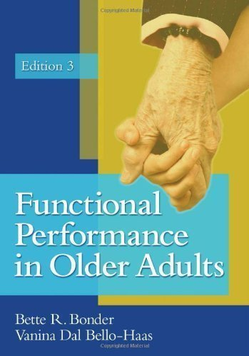 Functional Performance in Older Adults by Bonder PhD OTR/L FAOTA, Bette R. Published by F.A. Davis Company 3rd (third) edition (2008) Hardcover