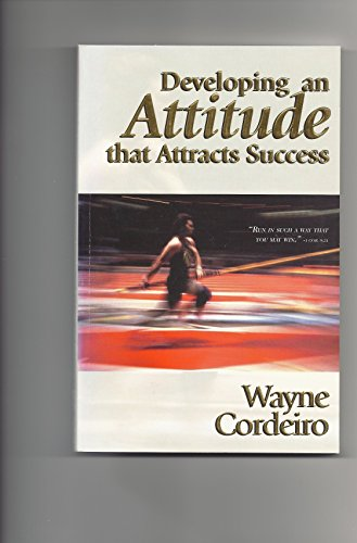 Developing an Attitude That Attracts Success