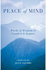 Peace of Mind: Words of Wisdom to Comfort & Inspire Hardcover