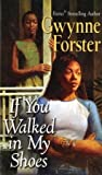 If You Walked in My Shoes, Gwynne Forster, 0758206534