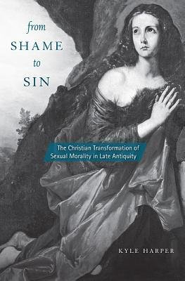 Download [(From Shame to Sin: The Christian Transformation of Sexual Morality in Late Antiquity)] [Author: Kyle Harper] published on (June, 2013) pdf