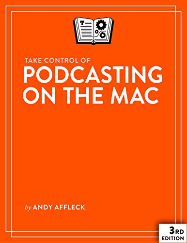 Take Control of Podcasting on the Mac, 3rd Edition Doc