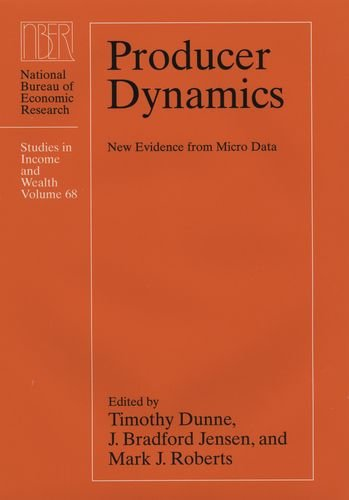 Producer Dynamics: New Evidence from Micro Data (National Bureau of Economic Research Studies in Income and Wealth)