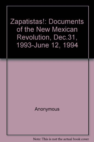 Zapatistas: Documents of the New Mexican Revolution Autonomedia by Unk (1994-06-02)