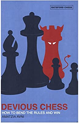 Devious Chess: How to Bend the Rules and Win (Batsford Chess)