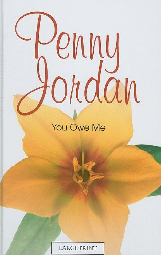 You Owe Me (Mills & Boon Largeprint Penny Jordan)