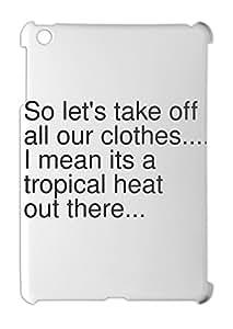 So let's take off all our clothes.... I mean its a tropical iPad mini - iPad mini 2 plastic case