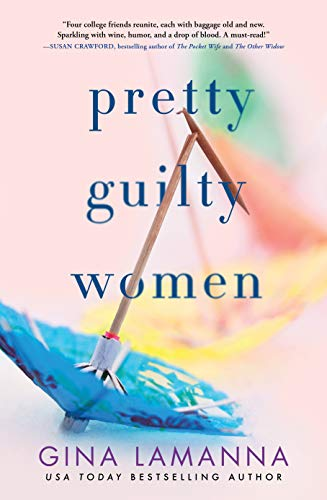 Pretty Guilty Women: A Novel