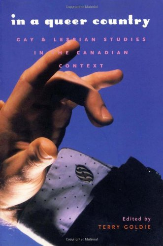 In a Queer Country: Gay & Lesbian Studies in the Canadian Context