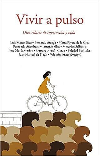 Vivir a pulso: Diez relatos de superación y vida Alfaguara: Amazon ...