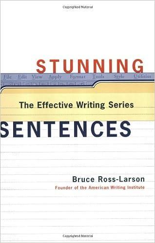 Stunning Sentences (The Effective Writing Series): Bruce Ross ...