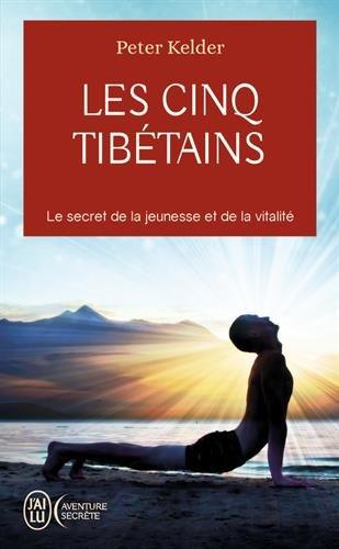 Les 5 Tibétains : Le secret de la jeunesse et de la vitalité