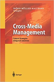 Cross-Media Management: Content-Strategien erfolgreich umsetzen (German Edition)