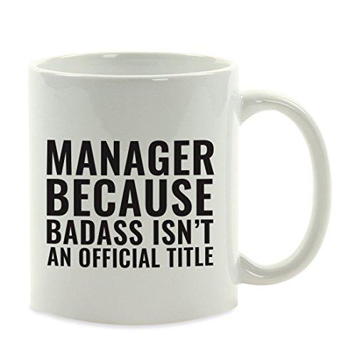 Andaz Press 11oz. Coffee Mug Gag Gift, Manager Because Badass Isn