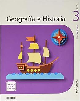 GEOGRAFIA E HISTORIA SERIE DESCUBRE 3 ESO SABER HACER CONTIGO: Amazon.es: Libros