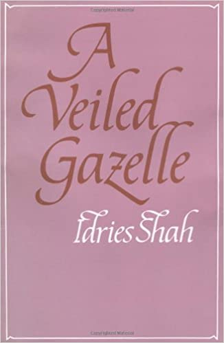 Ebook A Veiled Gazelle Seeing How To See By Idries Shah